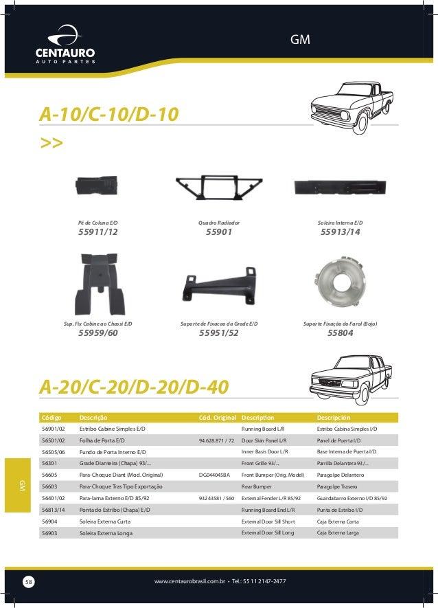 GM  A-20/C-20/D-20/D-40  Estribo Cabine Simples E/D  Folha de Porta E/D  Fundo de Porta Interno E/D  Grade Dianteira (Chap...