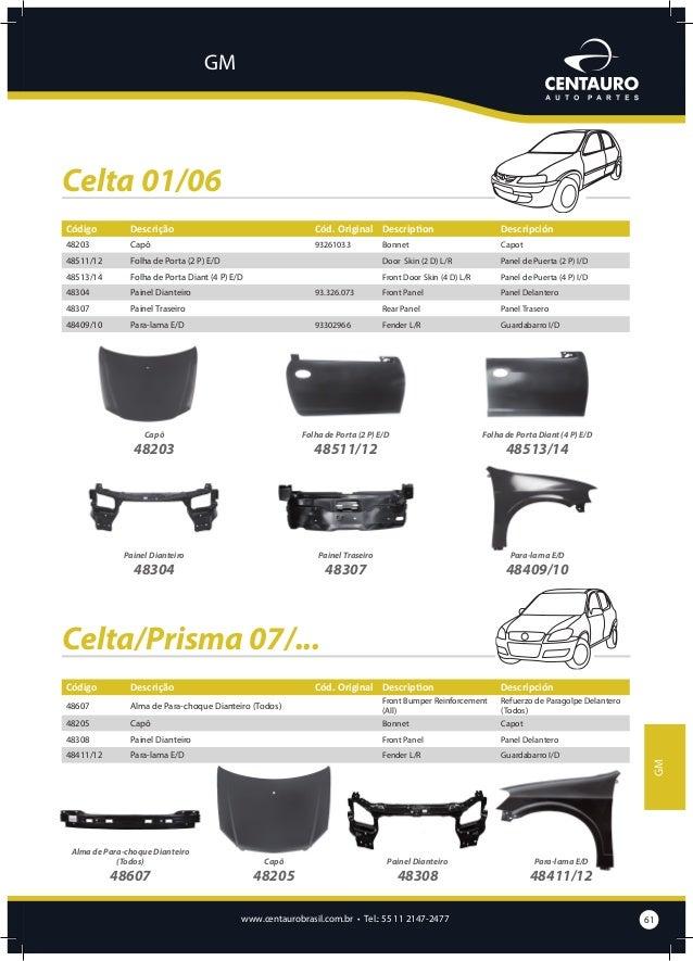 GM  Chevette 73/82 Código  Descrição  Cód. Original Description  Descripción  46501/02  Folha de Porta E/D (2 portas)  89....