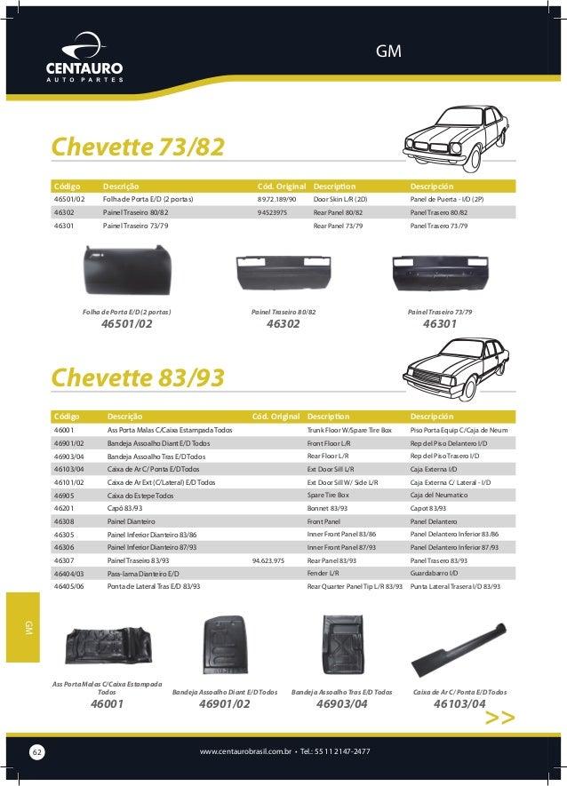 GM  Chevette 83/93 >> Caixa de Ar Ext (C/Lateral) E/D Todos  Caixa do Estepe Todos  Capô 83/93  Painel Dianteiro  Painel I...