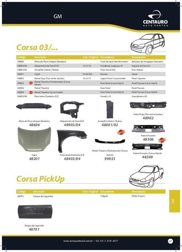 GM  Kadett/Ipanema Código  Descrição  52101/02  Caixa de Ar E/D  Cód. Original Description  52201  Capô  52302 52401/02 52...