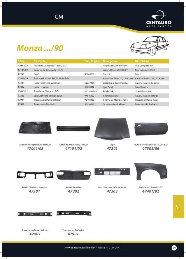 GM  Monza 91/96 Código  Descrição  Cód. Original  Description  Descripción  47202  52256289  Bonnet 91/94  Capot 91/94  Fr...