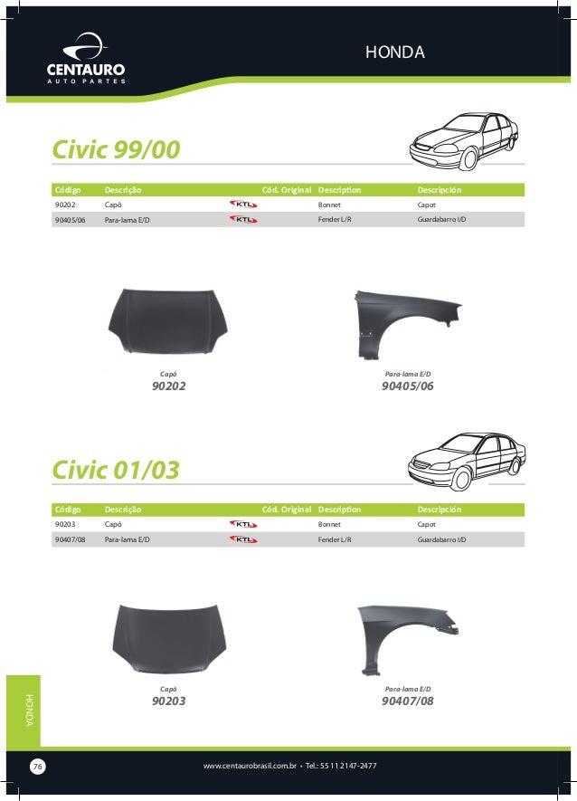 HONDA  Civic 07/... Código  Descrição  90601  Alma de Para-choque Dianteiro (Aluminio)  Cód. Original Description Front Bu...