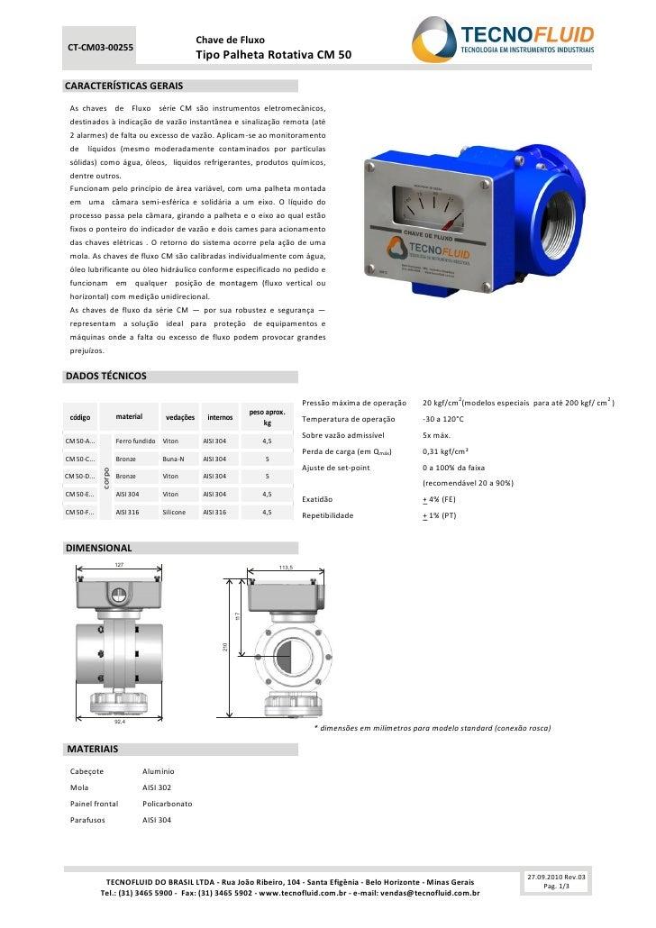 Chave de FluxoCT-CM03-00255                                                 Tipo Palheta Rotativa CM 50CARACTERÍSTICAS GER...