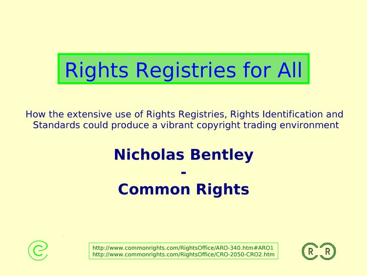 Rights Registries for AllHow the extensive use of Rights Registries, Rights Identification and Standards could produce a v...