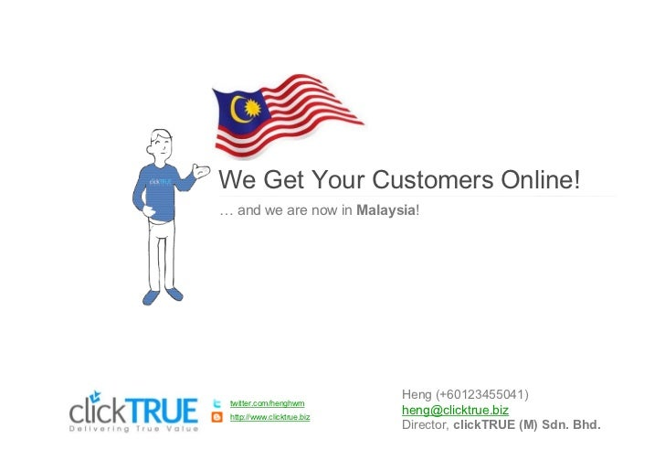 We Get Your Customers Online!  and we are now in Malaysia!                           Heng (+60123455041)twitter.com/henghw...