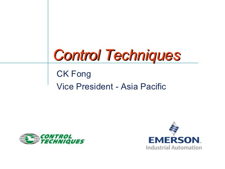 Control Techniques  CK Fong Vice President - Asia Pacific