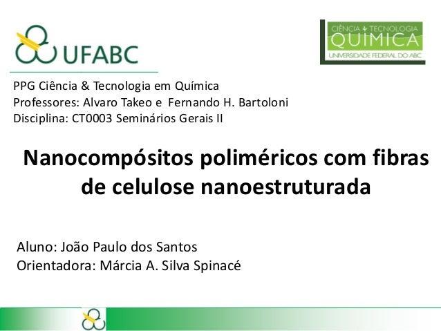 ___________________________  PPG Ciência & Tecnologia em Química  Professores: Alvaro Takeo e Fernando H. Bartoloni  Disci...