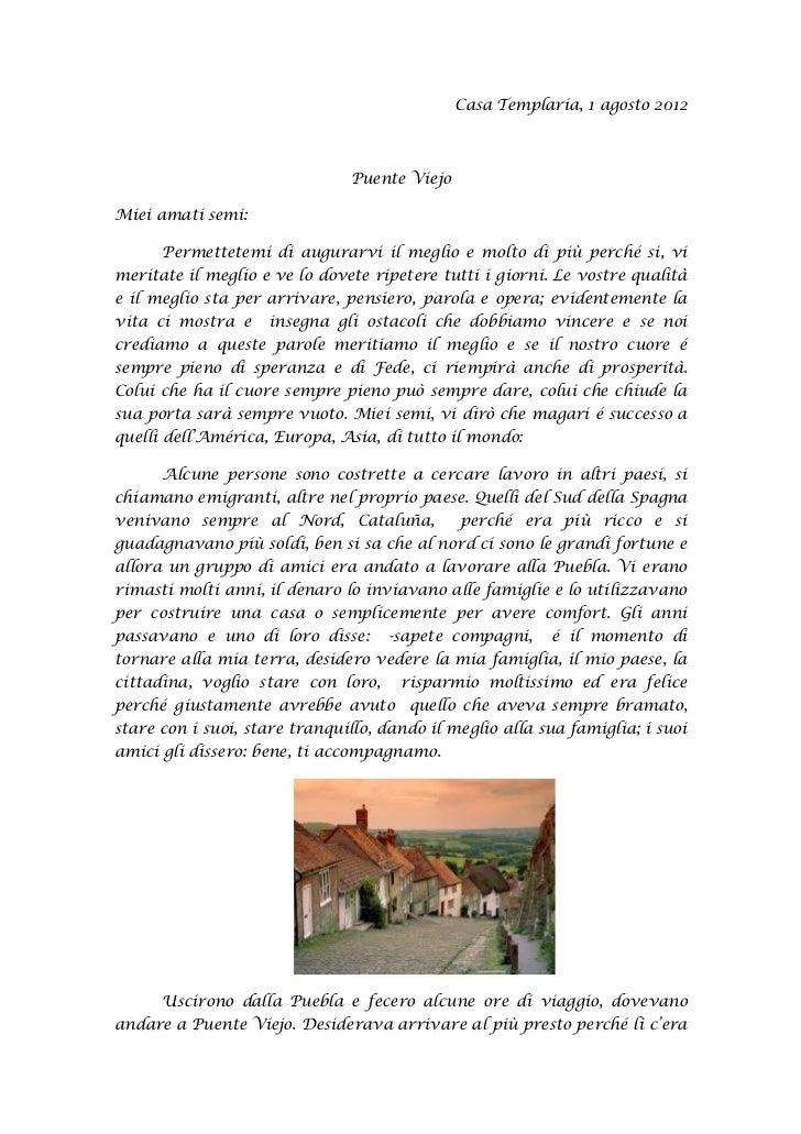 Casa Templaria, 1 agosto 2012                               Puente ViejoMiei amati semi:      Permettetemi di augurarvi il...