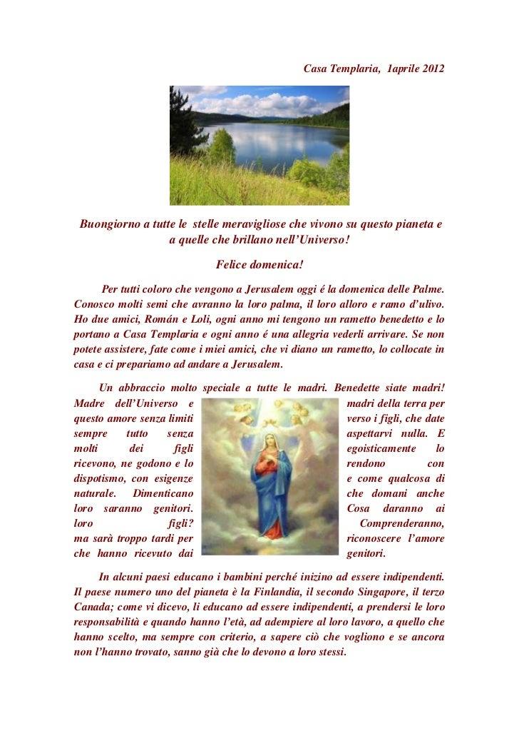 Casa Templaria, 1aprile 2012 Buongiorno a tutte le stelle meravigliose che vivono su questo pianeta e                  a q...
