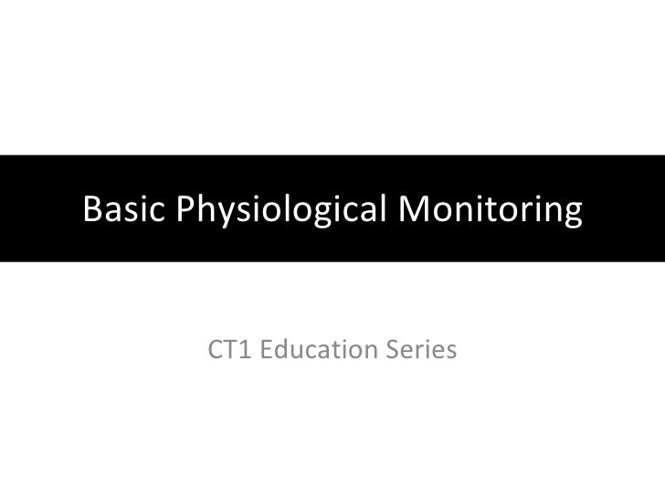 Basic Physiological Monitoring CT1 Education Series