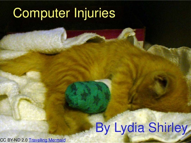 Computer Injuries  CC BY-ND 2.0 Travelling Mermaid  By Lydia Shirley