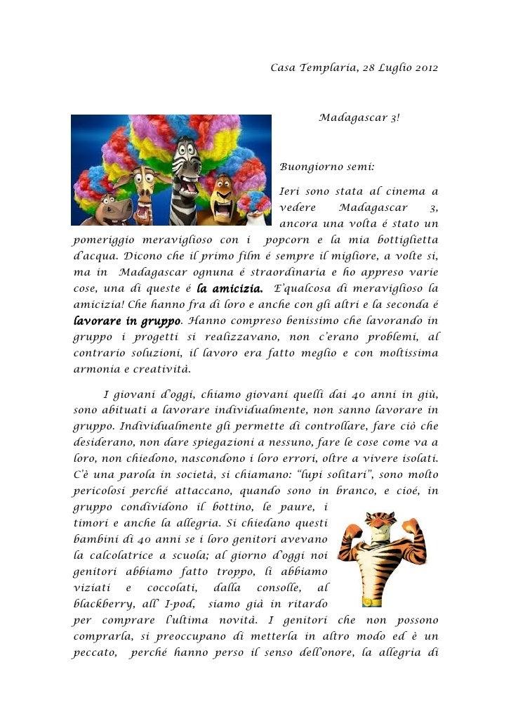 Casa Templaria, 28 Luglio 2012                                                      Madagascar 3!                         ...
