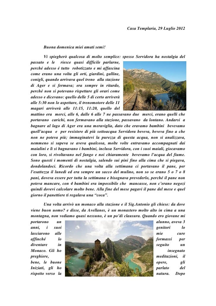 Casa Templaria, 29 Luglio 2012       Buona domenica miei amati semi!        Vi spiegherò qualcosa di molto semplice: spess...