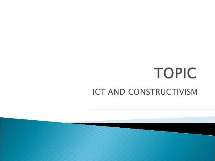 ICT AND CONSTRUCTIVISM