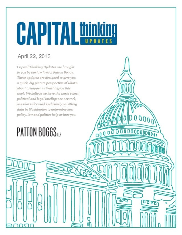 Patton Boggs Capital Thinking Weekly Update | April 22, 20131 of 18April 22, 2013