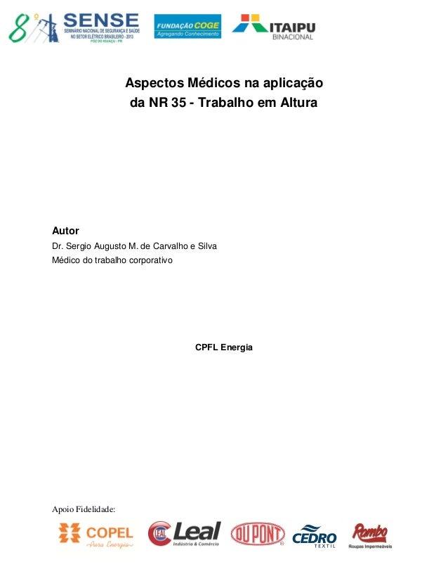 Apoio Fidelidade: Aspectos Médicos na aplicação da NR 35 - Trabalho em Altura Autor Dr. Sergio Augusto M. de Carvalho e Si...