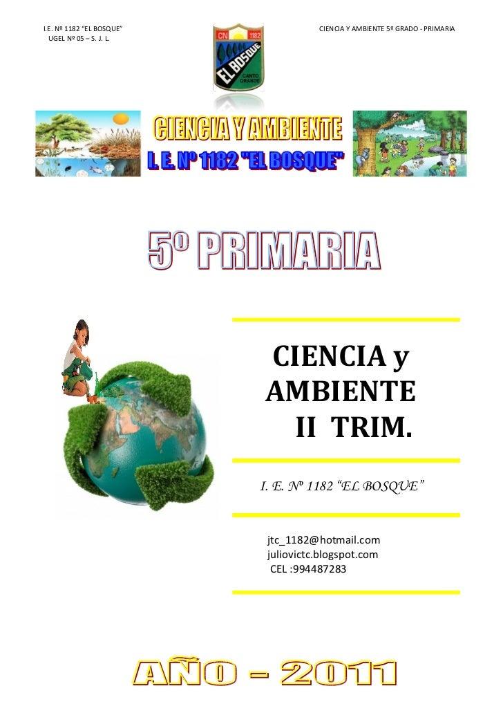 "I.E. Nº 1182 ""EL BOSQUE""              CIENCIA Y AMBIENTE 5º GRADO - PRIMARIA  UGEL Nº 05 – S. J. L.                       ..."