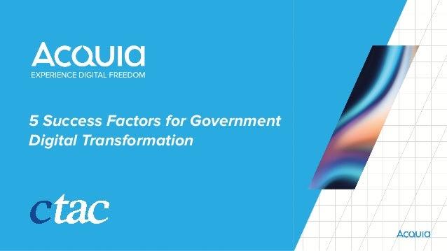 5 Success Factors for Gov. Digital Transformation