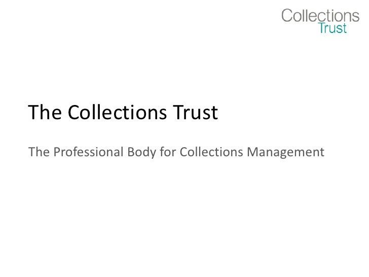 The Collections TrustThe Professional Body for Collections Management
