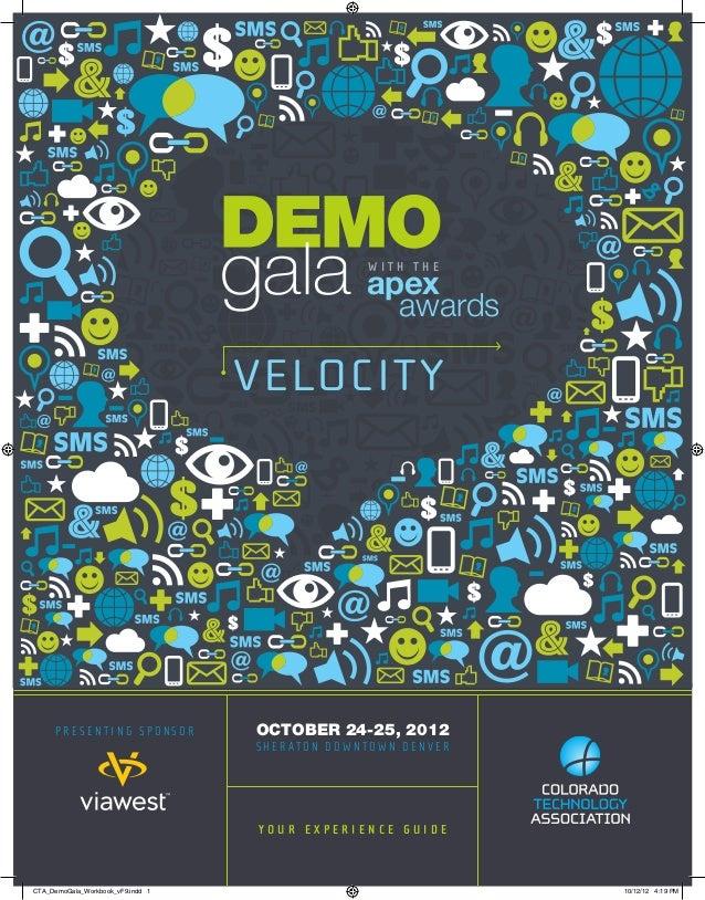 D E M O G A L A M O B I L E A P PD E M O G A L Acoloradotechnology.org DEMOgala 2012 1VELOCITYOCTOBER 24-25, 2012S H E R A...