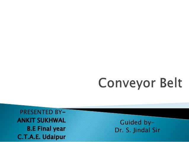 PRESENTED BY- ANKIT SUKHWAL B.E Final year C.T.A.E. Udaipur Guided by- Dr. S. Jindal Sir