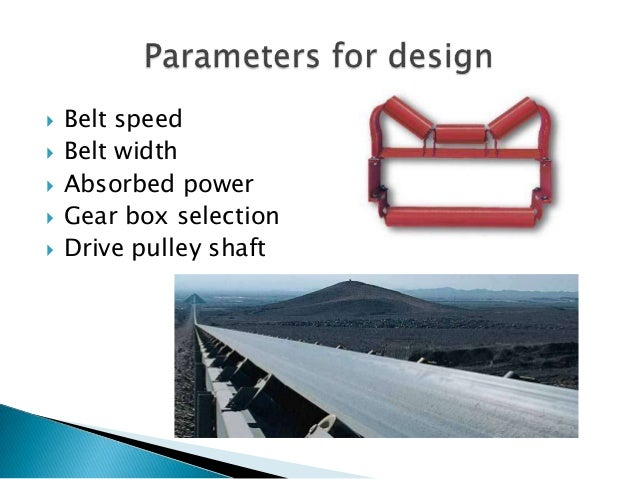  Belt conveyor can be used for abrasive, wet, dry, sticky or dirty material.  Higher capacity can be handled than any ot...