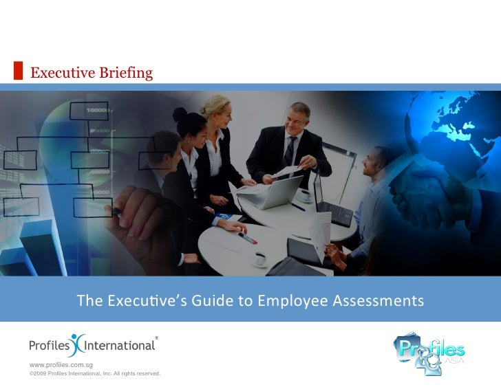 Executive Briefing                   The Execu)ve's Guide to Employee Assessments                               ...