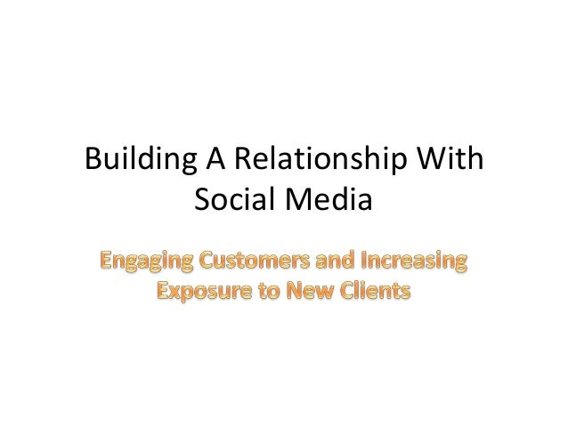 Building A Relationship With Social Media