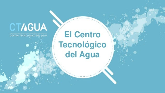 El Centro Tecnológico del Agua