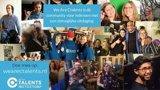 We Are Ctalents is dé community voor iedereen met een zintuiglijke uitdaging. Doe mee op: wearectalents.nl