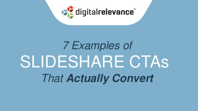 7 Examples of  SLIDESHARE CTAs That Actually Convert