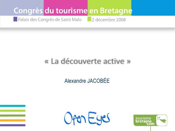 Alexandre JACOBÉE  «La découverte active»