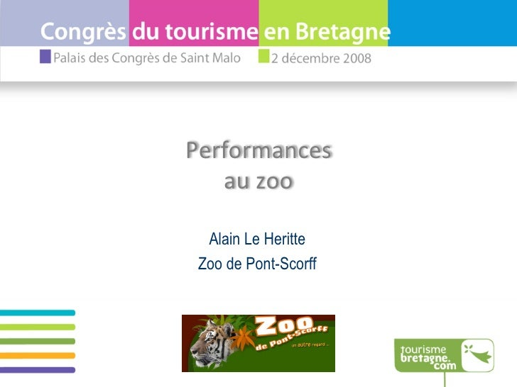 Alain Le Heritte Zoo de Pont-Scorff Performances au zoo
