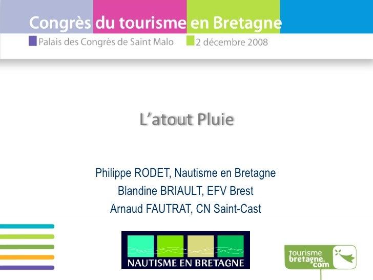 Philippe RODET, Nautisme en Bretagne Blandine BRIAULT, EFV Brest Arnaud FAUTRAT, CN Saint-Cast L'atout Pluie