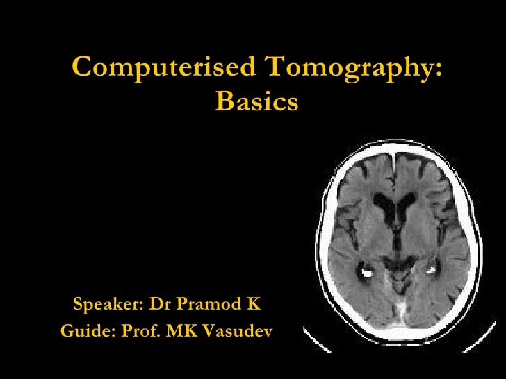 Computerised Tomography: Basics