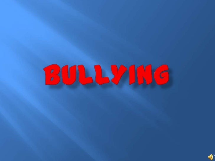 BULLYING <br />