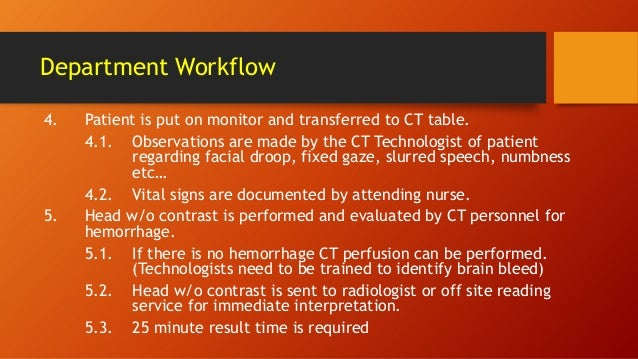 Department Workflow 4.  5.  Patient is put on monitor and transferred to CT table. 4.1. Observations are made by the CT Te...