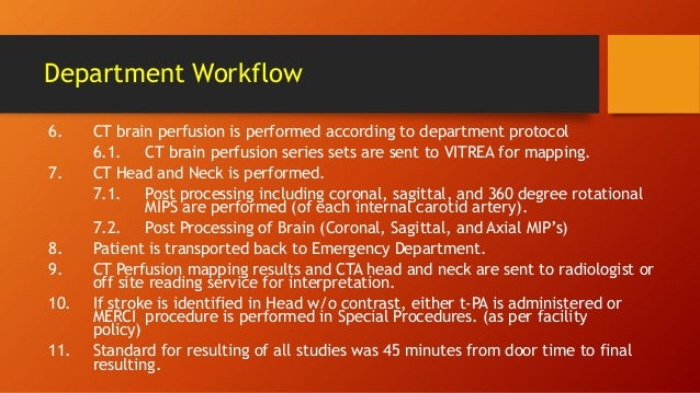 Department Workflow 6. 7.  8. 9. 10. 11.  CT brain perfusion is performed according to department protocol 6.1. CT brain p...