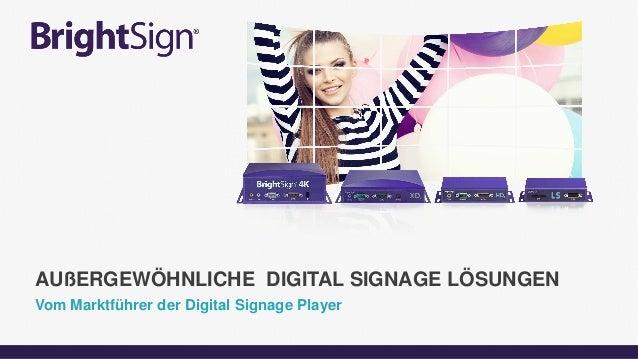 Vom Marktführer der Digital Signage Player AUßERGEWÖHNLICHE DIGITAL SIGNAGE LÖSUNGEN