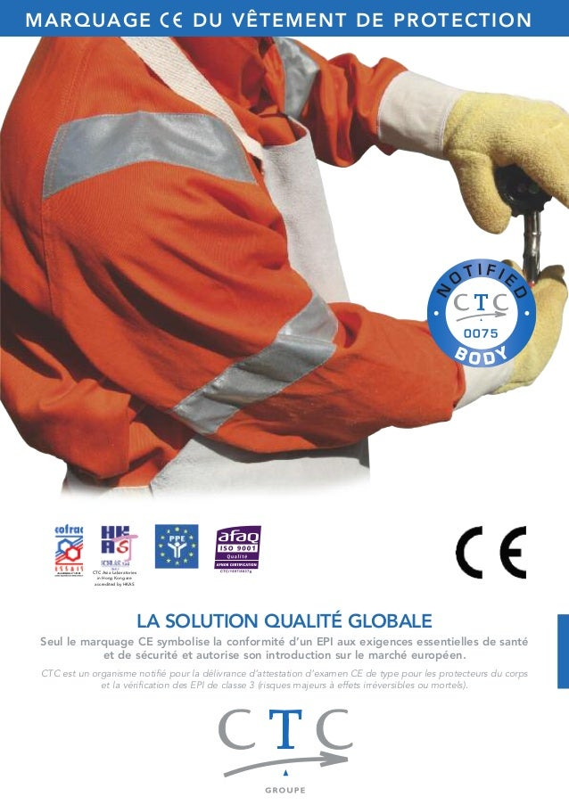 MARQUAGE DU VÊTEMENT DE PROTECTION  LA SOLUTION QUALITÉ GLOBALE  CTC Asia Laboratories  in Hong Kong are  accredited by HK...