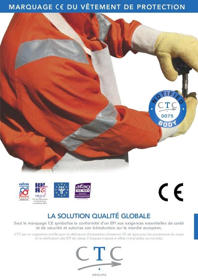 MARQUAGE DU VÊTEMENT DE PROTECTION  LA SOLUTION QUALITÉ GLOBALE  CTC Asia Laboratories  in Hong Kong are  accredited by HK...