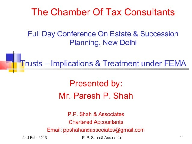 2nd Feb. 2013 P. P. Shah & Associates 1 The Chamber Of Tax Consultants Full Day Conference On Estate & Succession Planning...