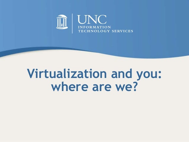 Virtualization and you: where are we?