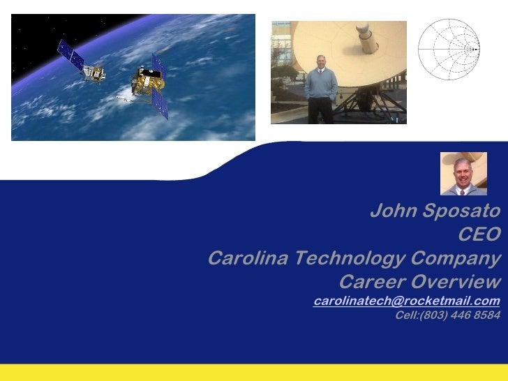 John Sposato                         CEO Carolina Technology Company              Career Overview           carolinatech@r...