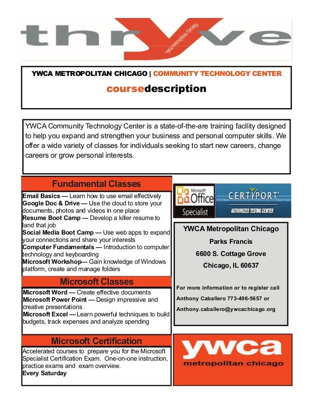 YWCA METROPOLITAN CHICAGO | COMMUNITY TECHNOLOGY CENTER coursedescription  YWCA Community Technology Center is a state-of-...