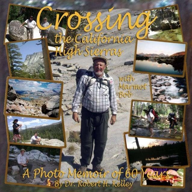 A Photo Memoir of 60 years (1954-2014) Author: Robert H. Kelley, Ed.D. Editor: Konley Kelley Photographers: Robert Kelley ...