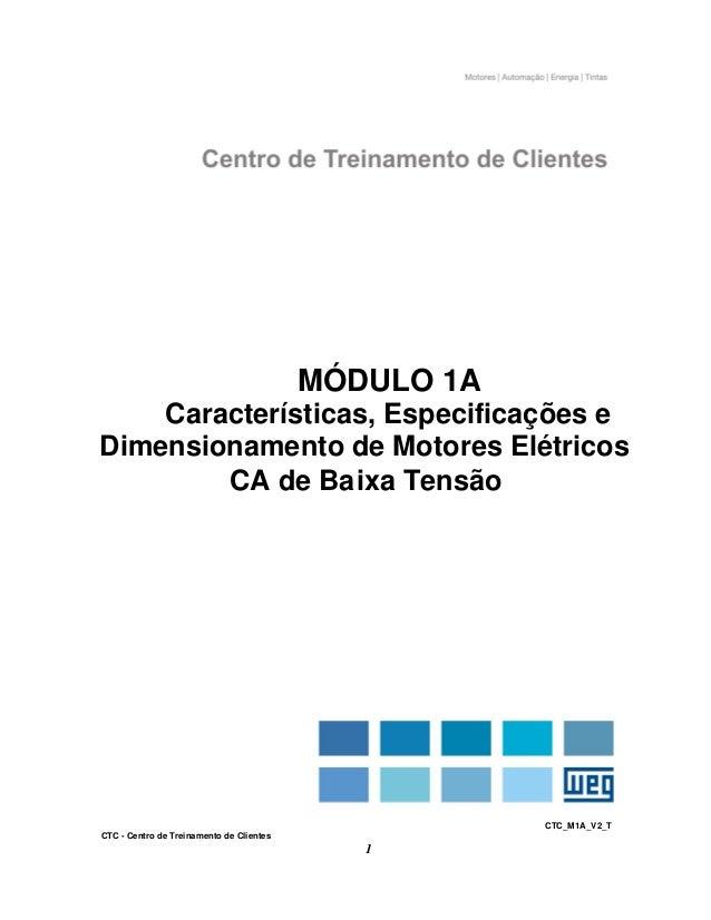 CTC_M1A_V2_T CTC - Centro de Treinamento de Clientes 1 MÓDULO 1A Características, Especificações e Dimensionamento de Moto...