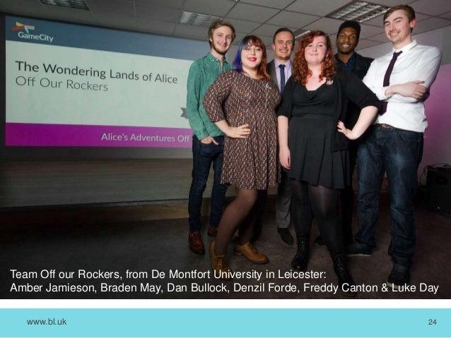 www.bl.uk 24 Team Off our Rockers, from De Montfort University in Leicester: Amber Jamieson, Braden May, Dan Bullock, Denz...