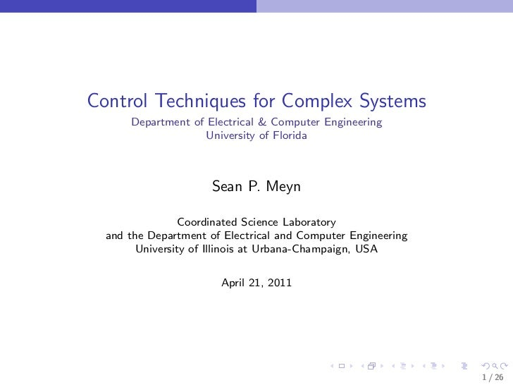Control Techniques for Complex Systems      Department of Electrical & Computer Engineering                    University ...