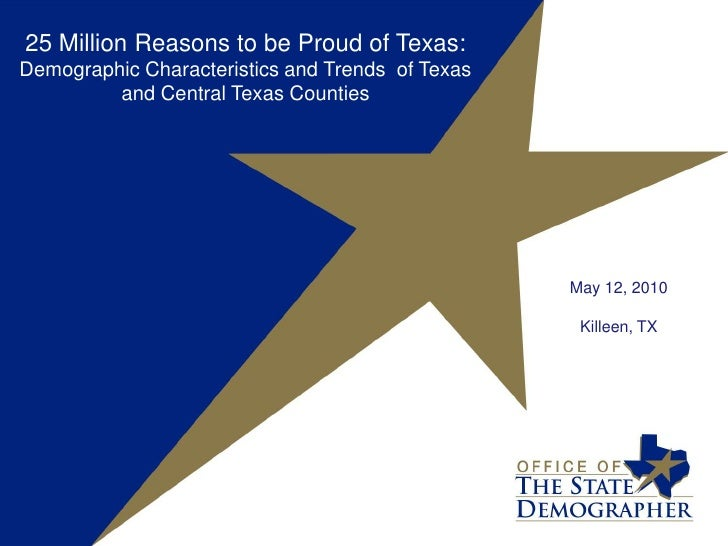 25 Million Reasons to be Proud of Texas: Demographic Characteristics and Trends  of Texas and Central Texas Counties <br /...